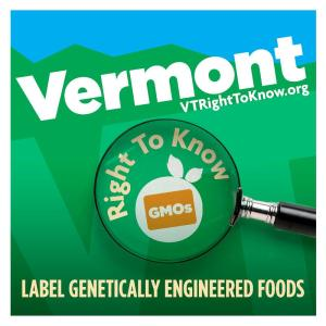 Vermont Right to Know! Label GMOs